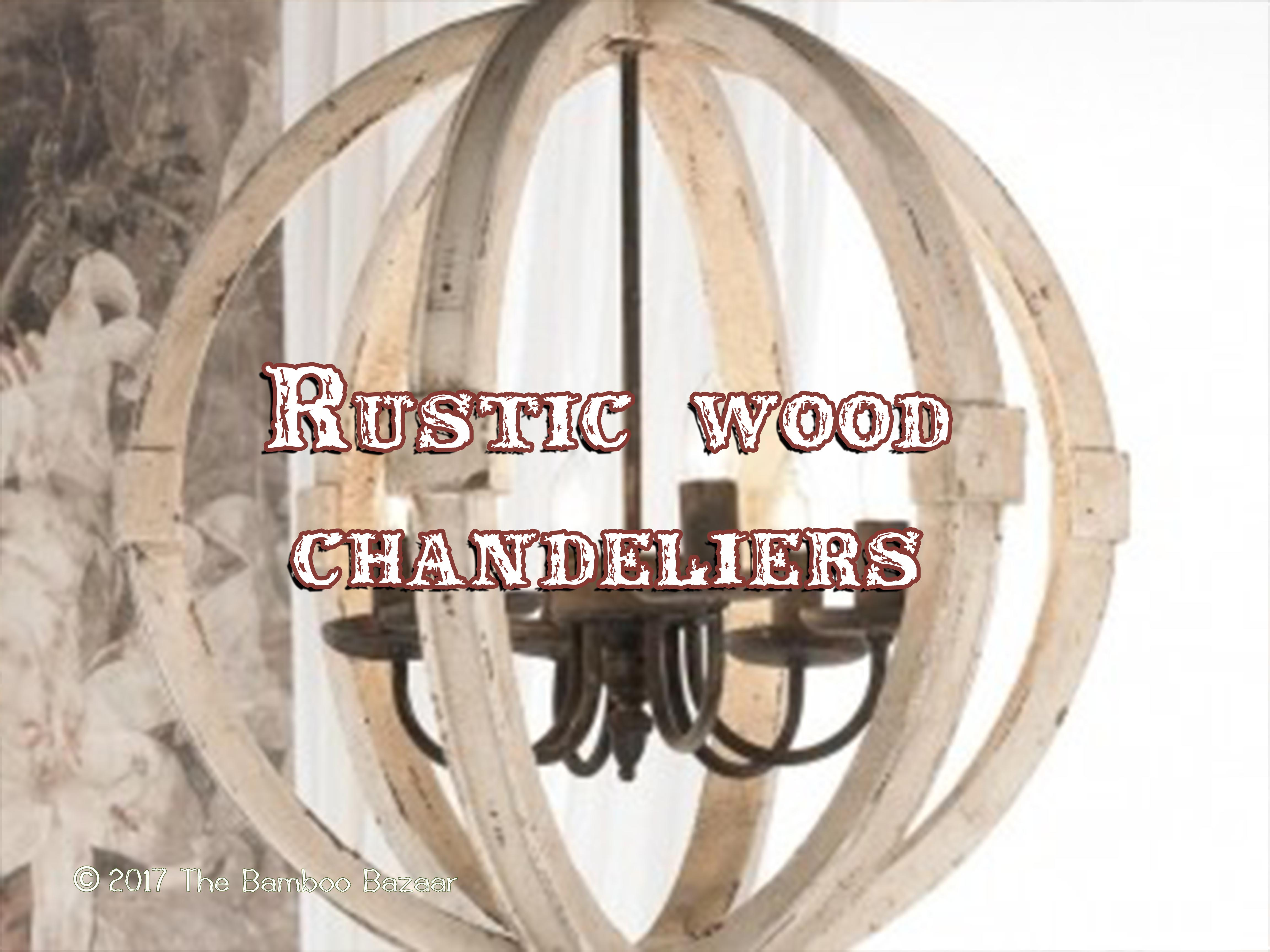 Rustic wood chandeliers a guide to the best of 2017