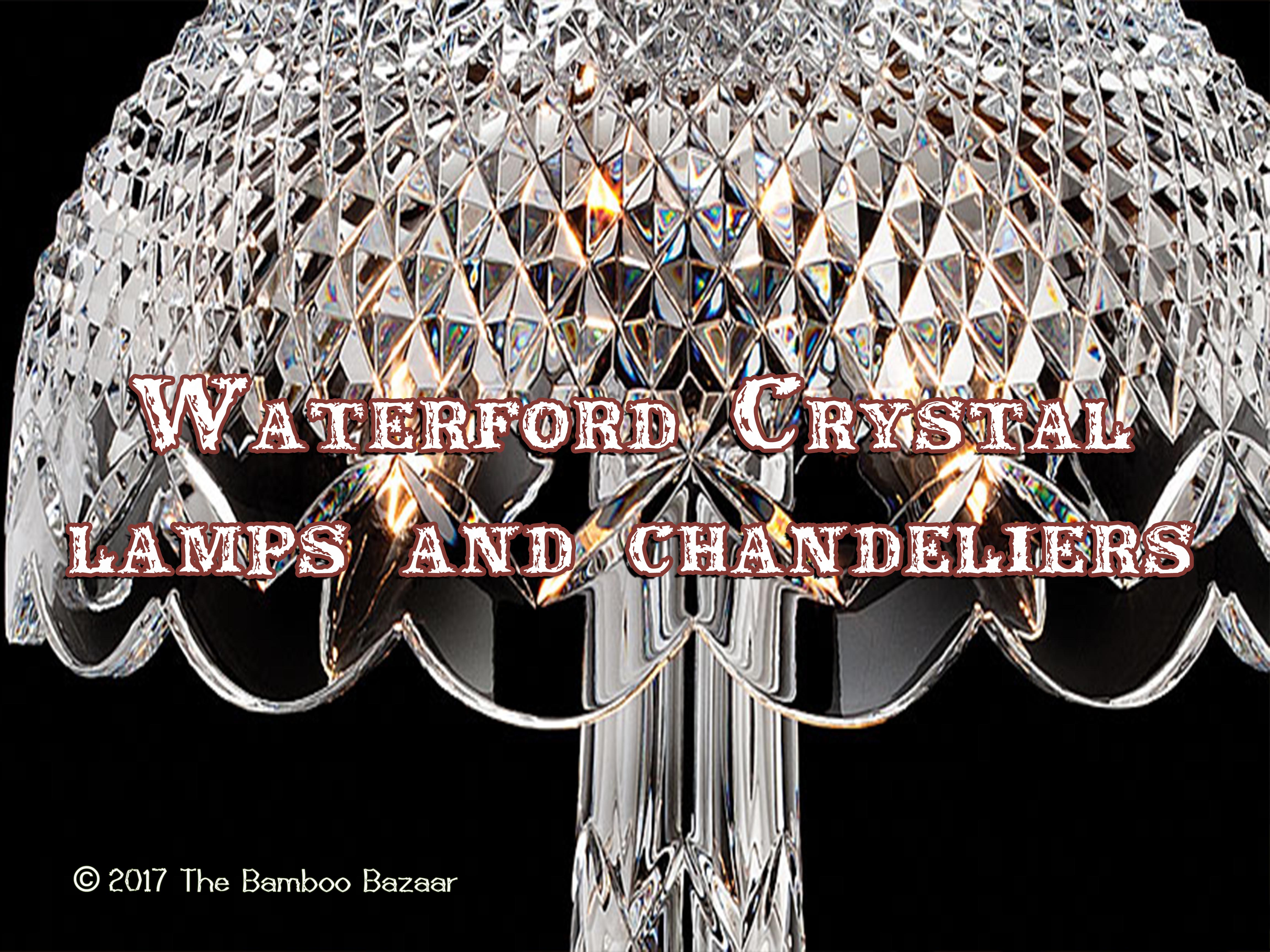 Waterford crystal chandeliers lamps a guide to the best of 2017 – Waterford Lismore Chandelier