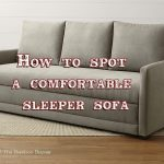 How to spot a comfortable sleeper sofa
