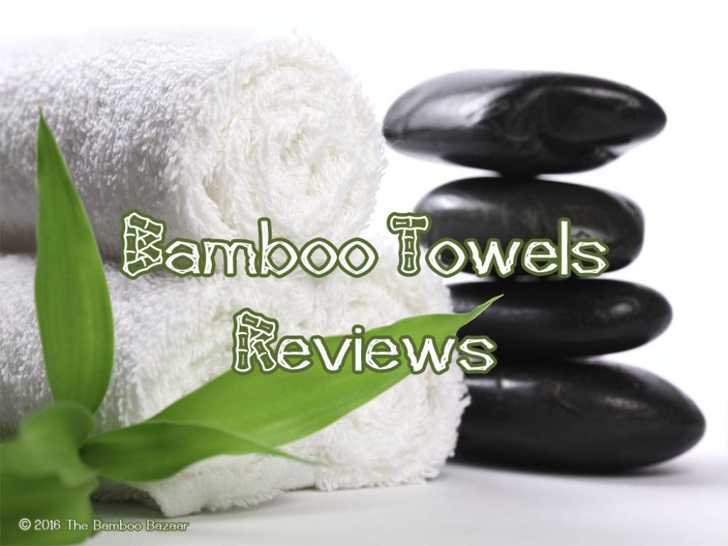 Bamboo towels reviews