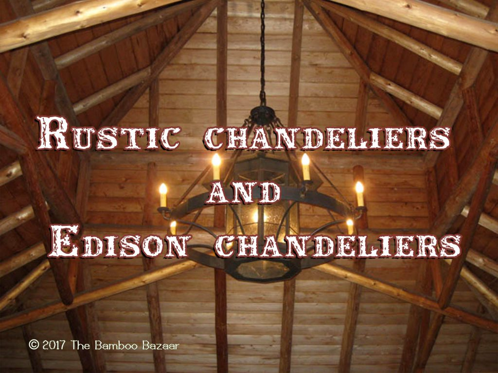 Rustic chandeliers and Edison chandeliers