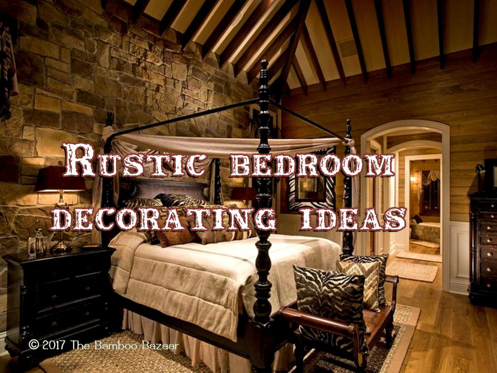 A Guide To Rustic Décor A Brief Introduction To This: Rustic Bedroom Decorating Ideas, A Guide To Inspire And
