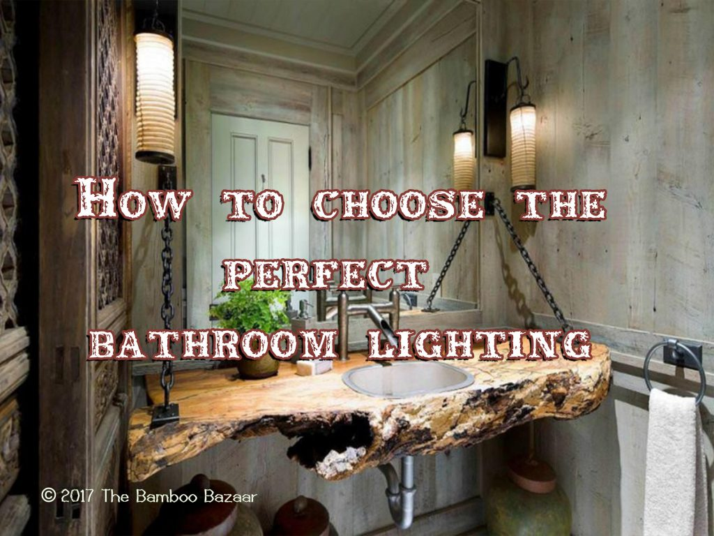 How To Choose The Perfect Bathroom Lighting With 4 Handy Tips