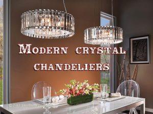 Modern crystal chandeliers