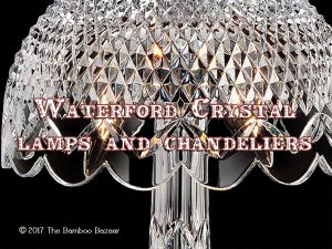 Waterford crystal chandeliers & lamps